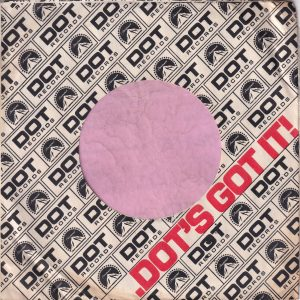 """Dot Records U.S.A. Company Sleeve Red Square Before The """" Dot's """" And Dot In """"It """" Not Cut Off 1968 – 1970"""