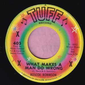 "Roscoe Robinson "" What Makes A Man Do Wrong "" Tuff Records Vg+"